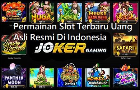 Permainan Slot Terbaru Uang Asli Resmi Di Indonesia